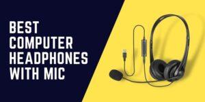 Best Computer Headphones With Mic