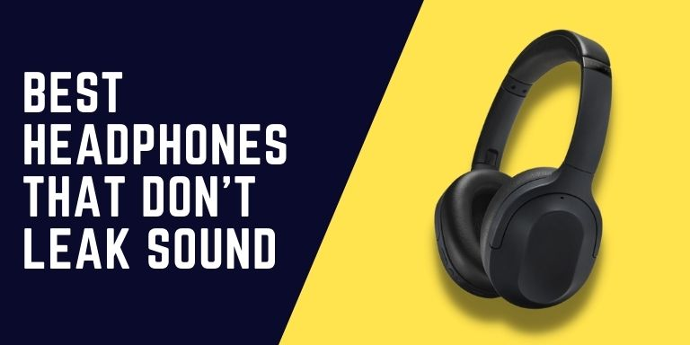 Headphones That Don't Leak Sound