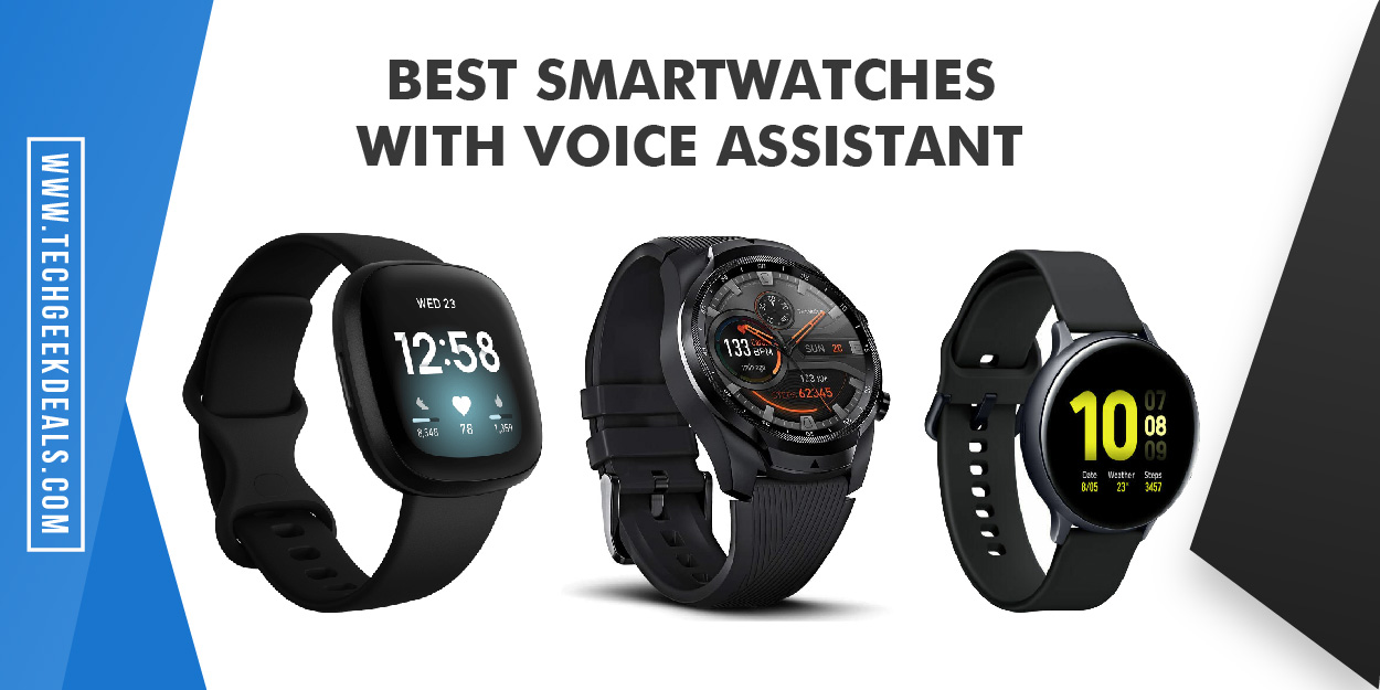 Best Smartwatches With Voice Assistant (Alexa, Google Assistant, Siri, Bixby)