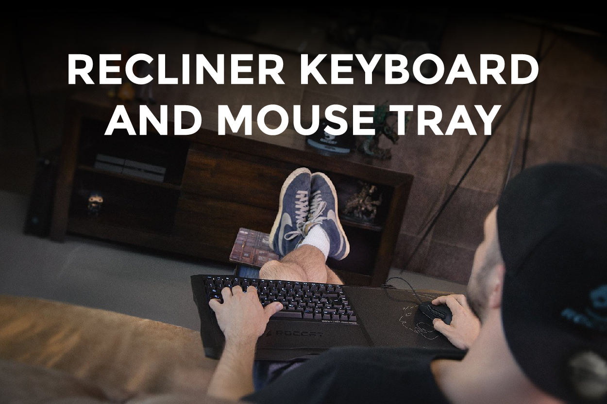 Recliner keyboard and mouse tray for gaming