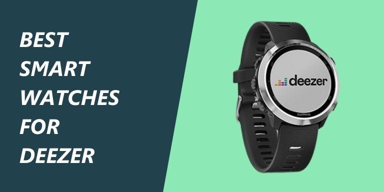 Deezer Compatible watches