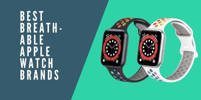 Breathable Apple Watch Bands