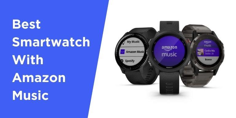 Amazon Music Smartwatch