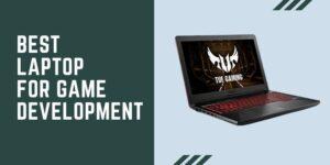 Laptops for Game Development