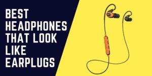 Headphones Look Like Earplugs