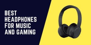 Headphones for Music and Gaming