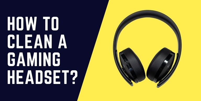 How to clean a gaming headset