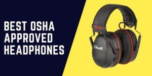 OSHA approved Headphones
